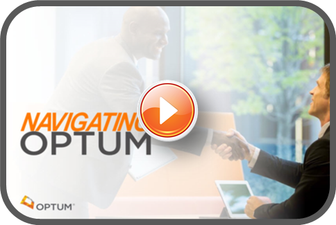Click here to view our pre-recorded Navigating Optum Webinar